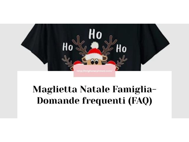 Maglietta Natale Famiglia- Domande frequenti (FAQ)