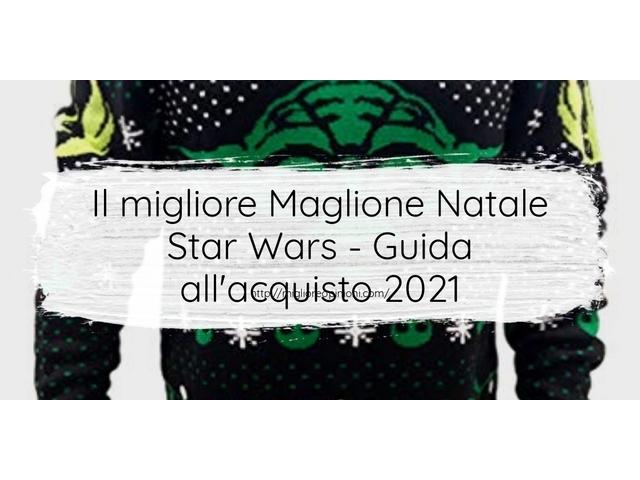 Le migliori marche di Maglione Natale Star Wars italiane
