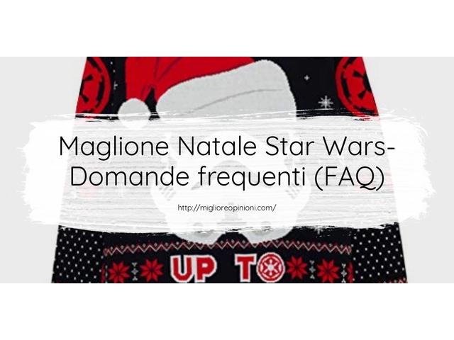 Maglione Natale Star Wars- Domande frequenti (FAQ)
