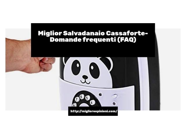Miglior Salvadanaio Cassaforte- Domande frequenti (FAQ)