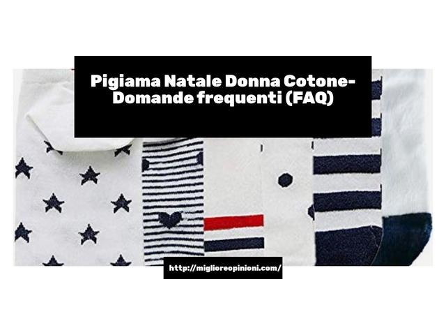 Pigiama Natale Donna Cotone- Domande frequenti (FAQ)
