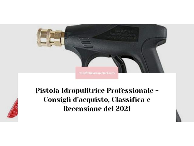 Pistola Idropulitrice Professionale : Consigli d'acquisto, Classifica e Recensioni