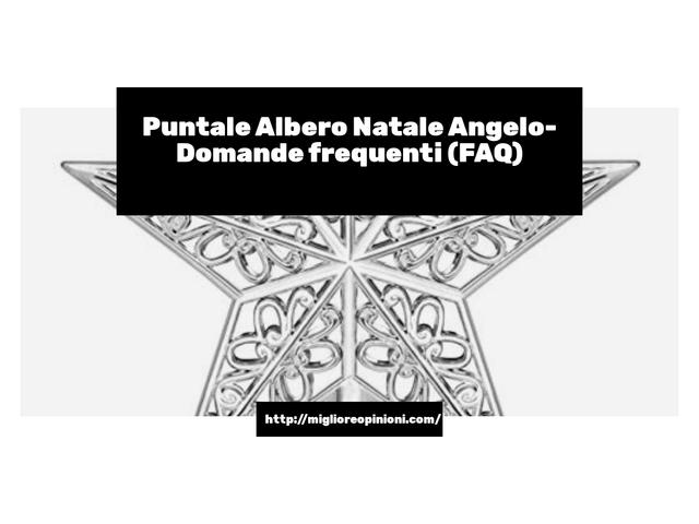 Puntale Albero Natale Angelo- Domande frequenti (FAQ)