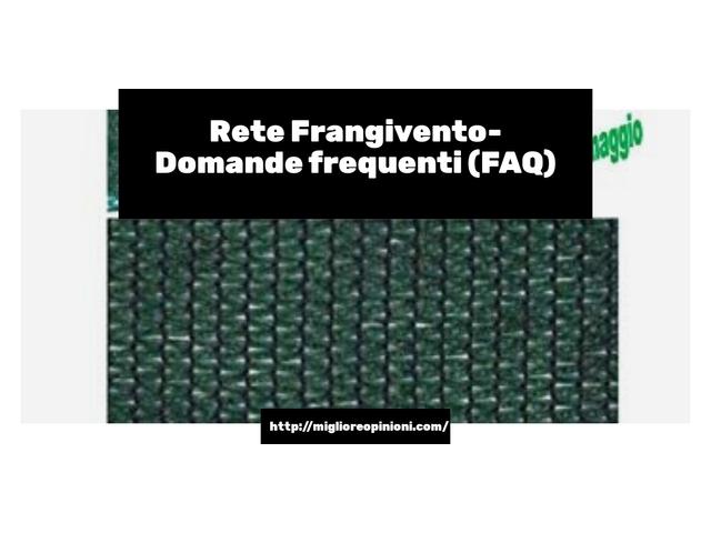 Rete Frangivento- Domande frequenti (FAQ)