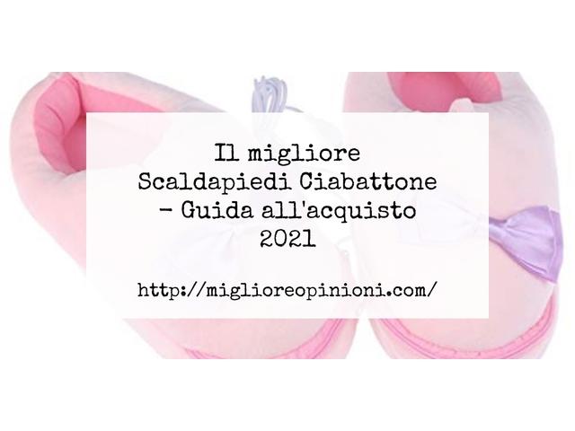 Le migliori marche di Scaldapiedi Ciabattone italiane