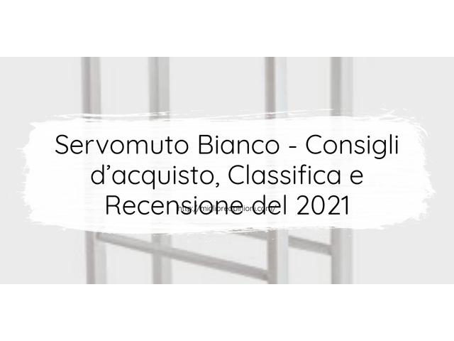 Servomuto Bianco : Consigli d'acquisto, Classifica e Recensioni