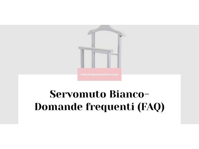 Servomuto Bianco- Domande frequenti (FAQ)