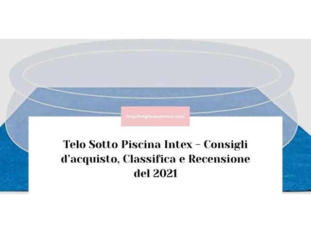 La top 10 telo sotto piscina intex nel 2021