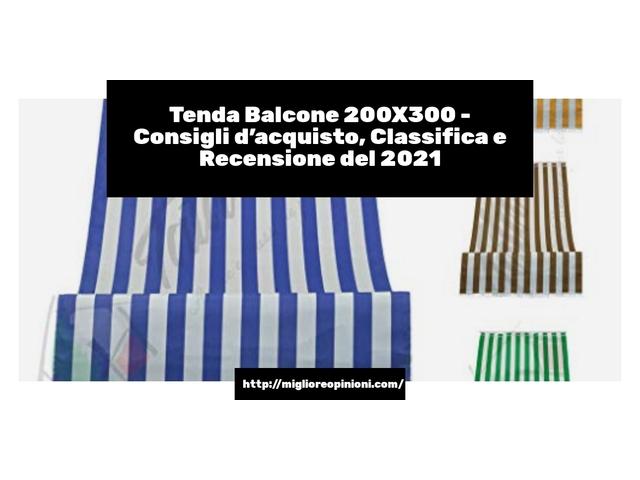 Tenda Balcone 200X300 : Consigli d'acquisto, Classifica e Recensioni