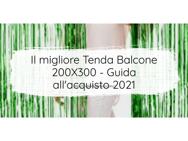 Le migliori marche di Tenda Balcone 200X300 italiane