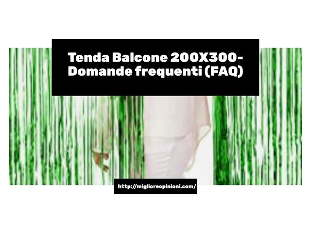 Tenda Balcone 200X300- Domande frequenti (FAQ)