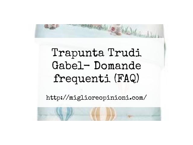 Trapunta Trudi Gabel- Domande frequenti (FAQ)