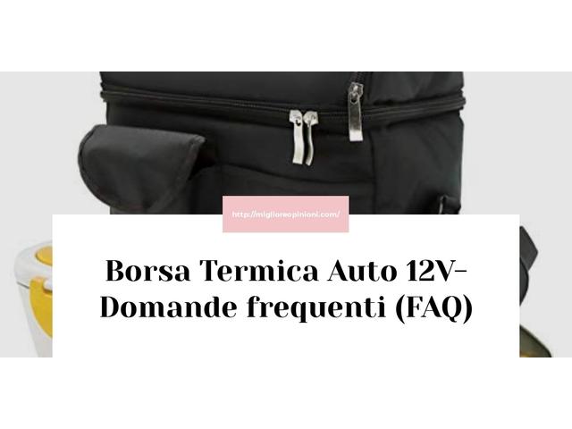 Borsa Termica Auto 12V- Domande frequenti (FAQ)