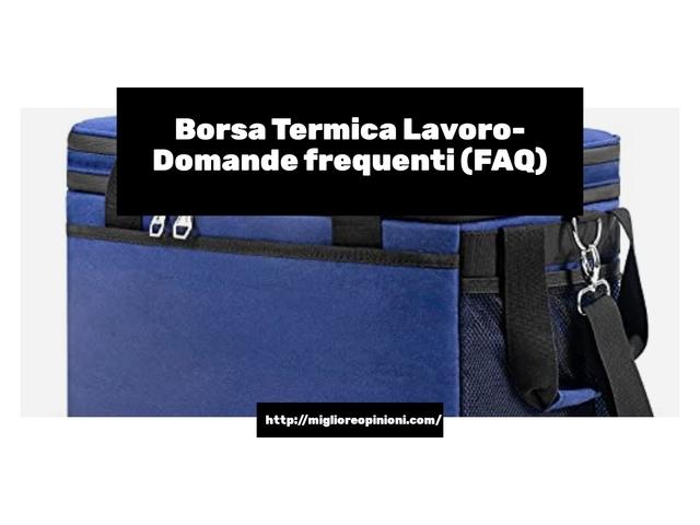 Borsa Termica Lavoro- Domande frequenti (FAQ)