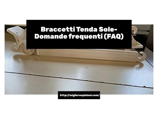 Braccetti Tenda Sole- Domande frequenti (FAQ)