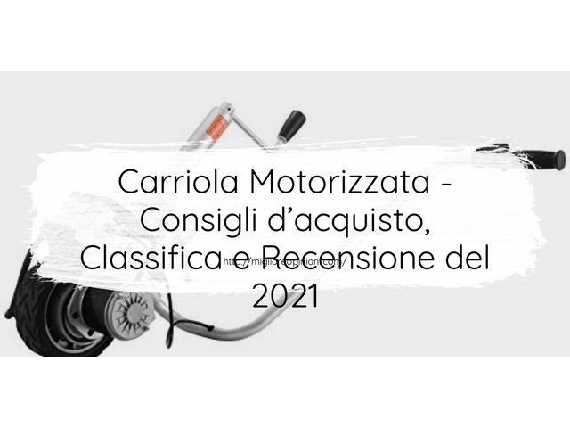 Carriola Motorizzata : Consigli d'acquisto, Classifica e Recensioni