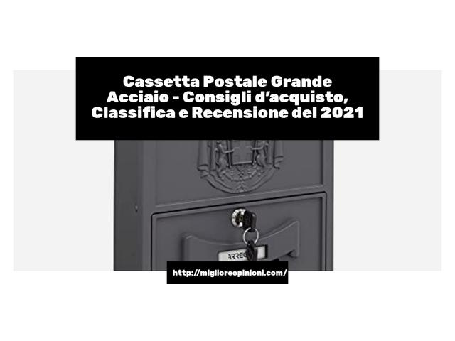 Cassetta Postale Grande Acciaio : Consigli d'acquisto, Classifica e Recensioni