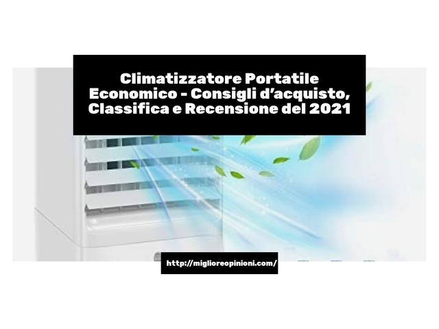 Climatizzatore Portatile Economico : Consigli d'acquisto, Classifica e Recensioni