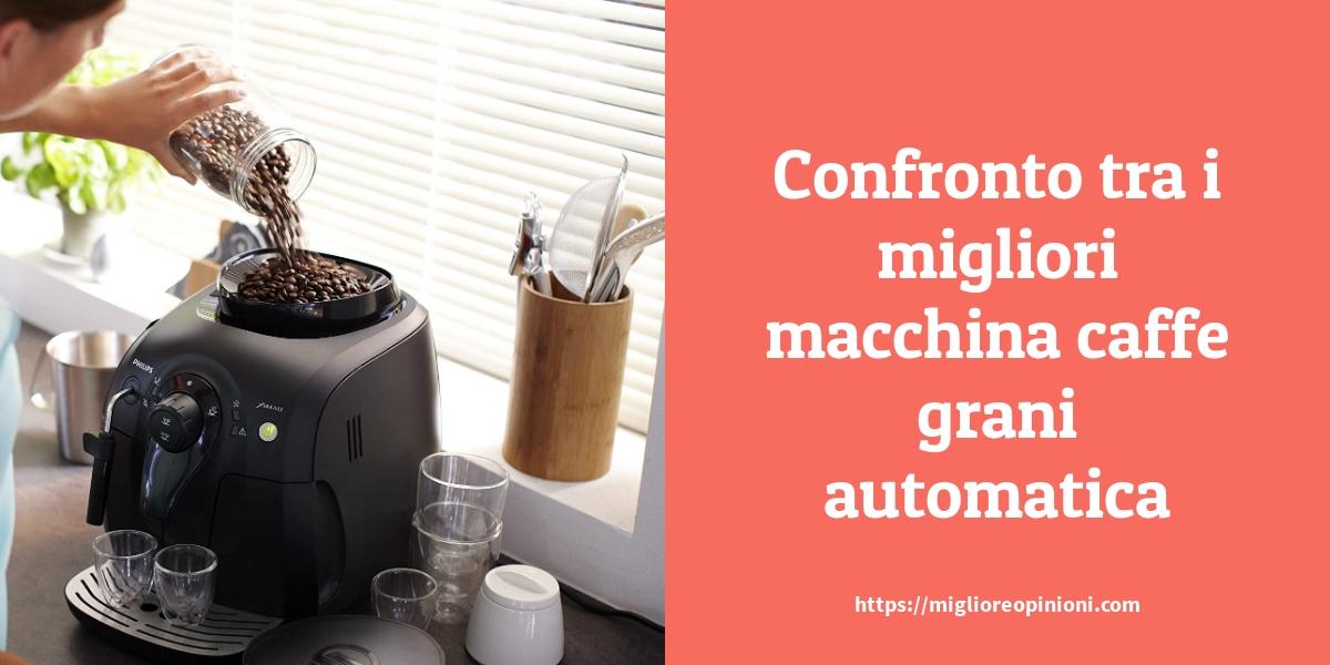 Confronto tra i migliori macchina caffe grani automatica