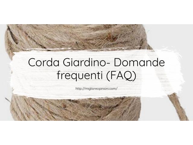 Corda Giardino- Domande frequenti (FAQ)