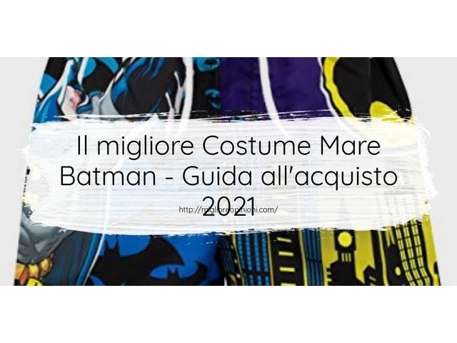 Le migliori marche di Costume Mare Batman italiane