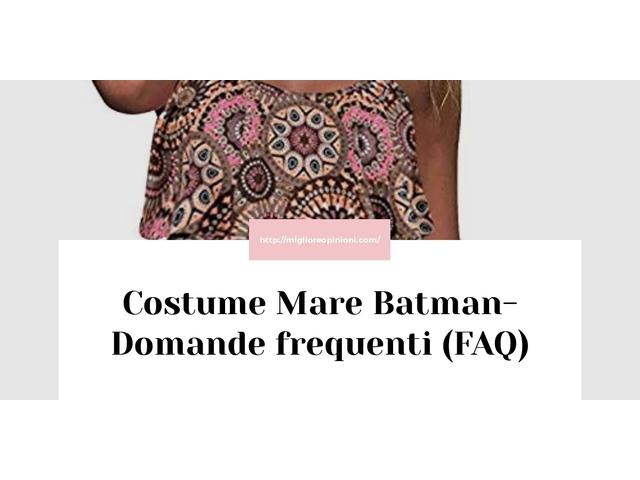 Costume Mare Batman- Domande frequenti (FAQ)
