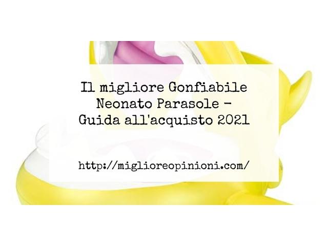 Le migliori marche di Gonfiabile Neonato Parasole italiane