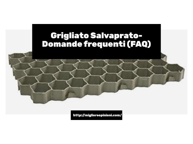 Grigliato Salvaprato- Domande frequenti (FAQ)