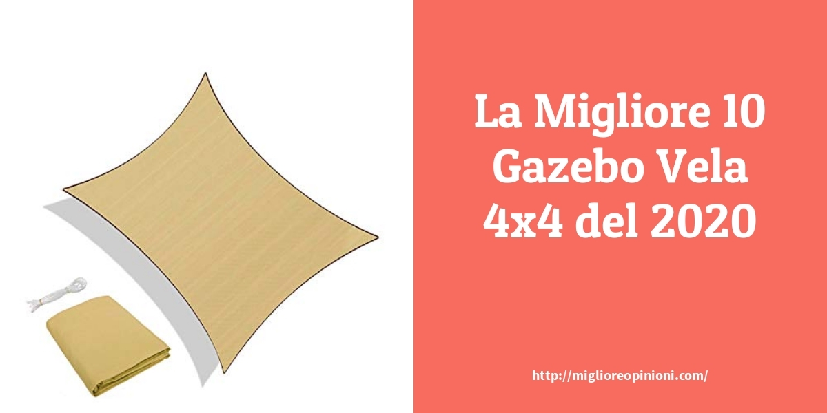 La top 10 gazebo vela 4×4 nel 2021