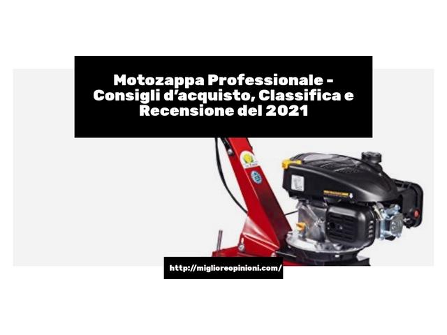Motozappa Professionale : Consigli d'acquisto, Classifica e Recensioni
