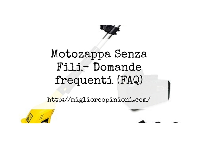 Motozappa Senza Fili- Domande frequenti (FAQ)