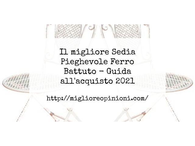 Le migliori marche di Sedia Pieghevole Ferro Battuto italiane