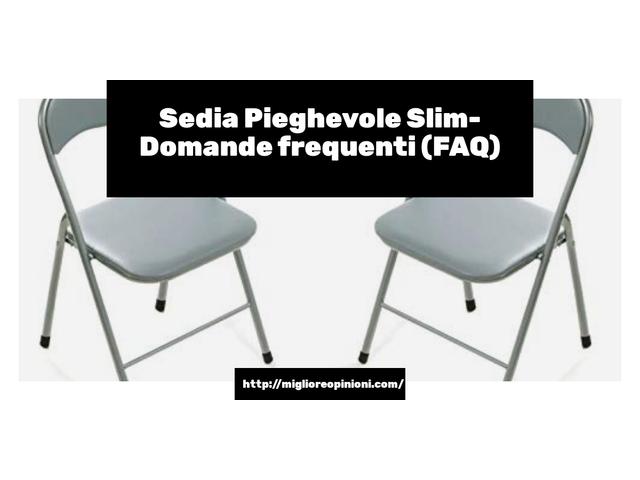 Sedia Pieghevole Slim- Domande frequenti (FAQ)