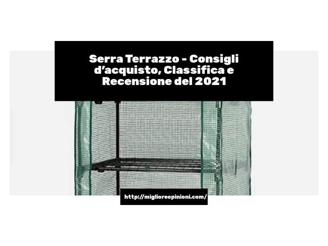 Serra Terrazzo : Consigli d'acquisto, Classifica e Recensioni