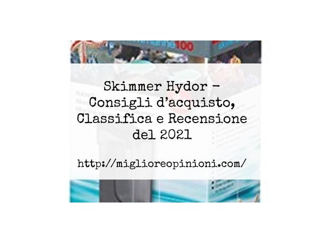La top 9 skimmer hydor nel 2021