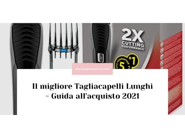 Le migliori marche di Tagliacapelli Lunghi italiane