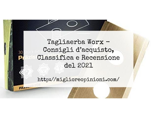 Tagliaerba Worx : Consigli d'acquisto, Classifica e Recensioni