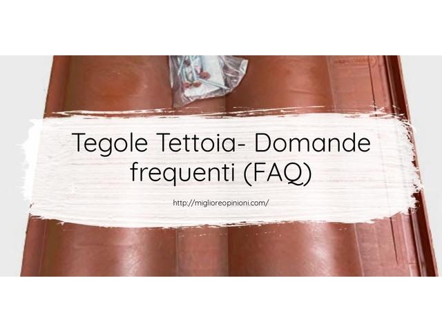 Tegole Tettoia- Domande frequenti (FAQ)