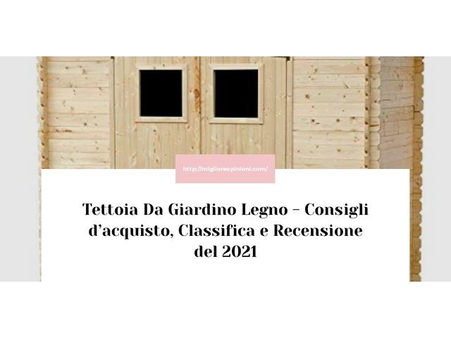 Consigliati 10 tettoia da giardino legno – Consigli d'acquisto, Classifica e Recensioni del 2021