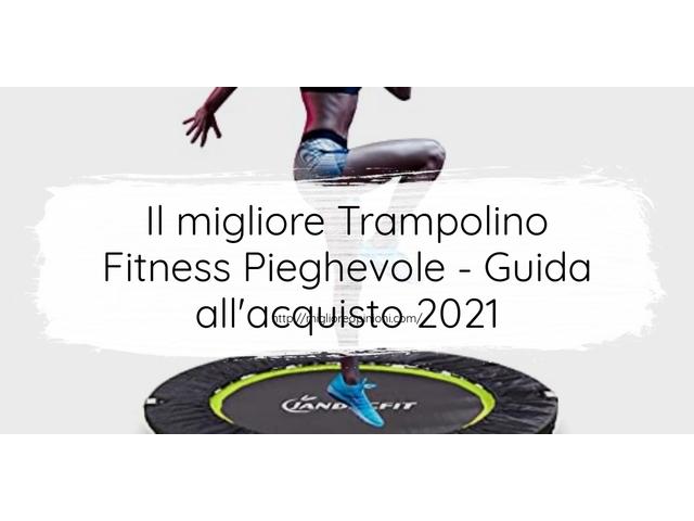 La top 10 trampolino fitness pieghevole nel 2021