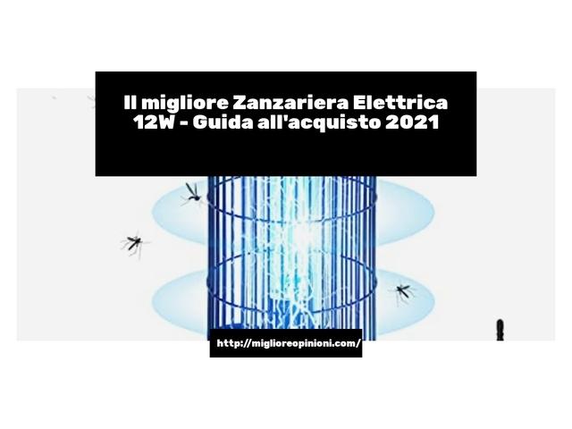 La top 10 zanzariera elettrica 12w nel 2021