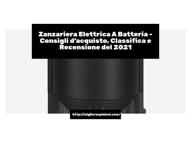 La top 10 zanzariera elettrica a batteria nel 2021