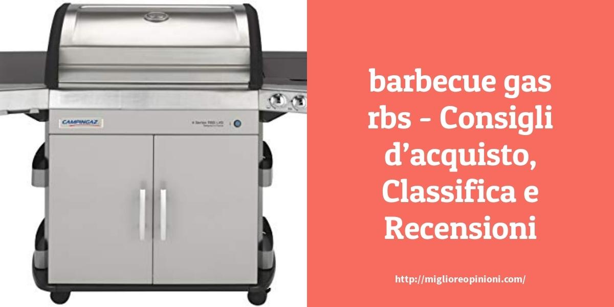 I migliori 10 barbecue gas rbs – le recensioni di tutti i modelli con offerte online en 2021