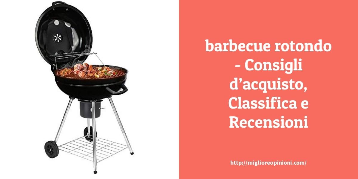 I più votati 10 barbecue rotondo – per qualità, prezzo en 2021