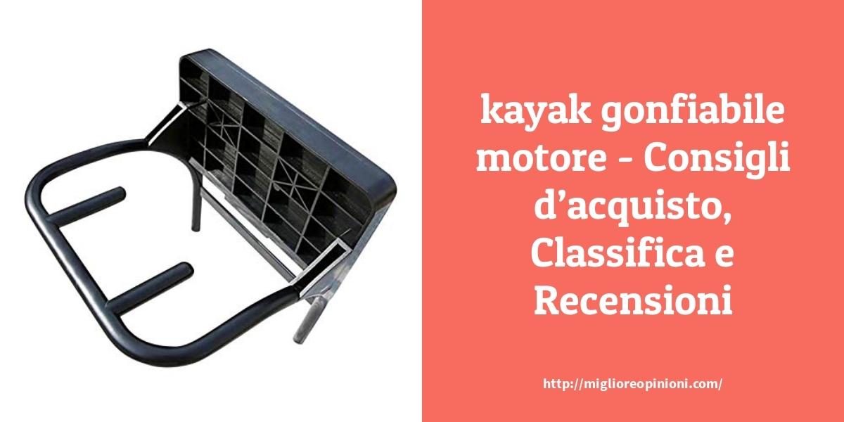 Consigliati 10 kayak gonfiabile motore – per qualità, prezzo en 2021