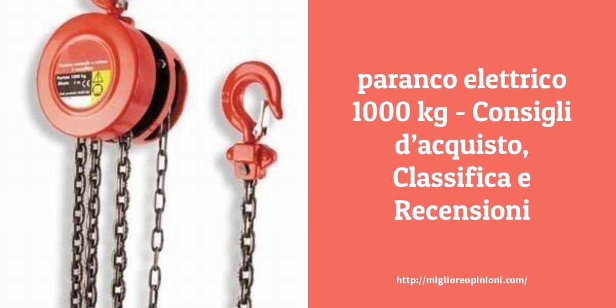 I migliori 9 paranco elettrico 1000 kg – le recensioni di tutti i modelli con offerte online en 2021
