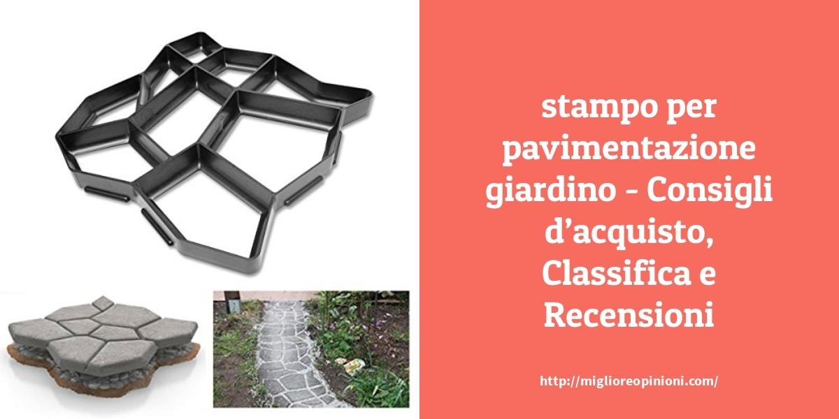 Consigliati 10 stampo per pavimentazione giardino – Consigli d'acquisto, Classifica e Recensioni