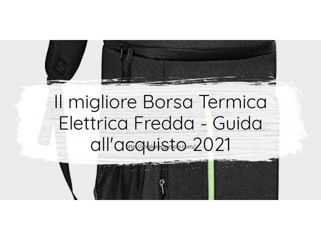 Le migliori marche di Borsa Termica Elettrica Fredda italiane