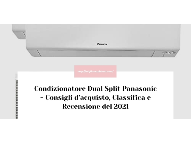 La top 9 condizionatore dual split panasonic nel 2021