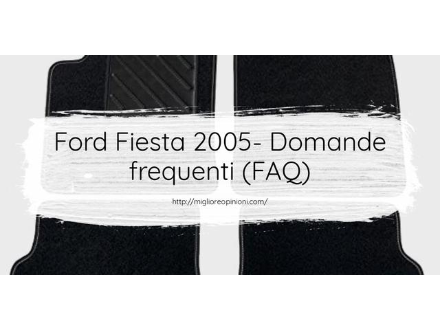 La top 10 Ford Fiesta 2005 – Consigli d'acquisto, Classifica e Recensioni del 2021